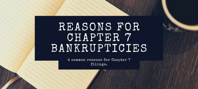 Why People File for Chapter 7 Bankruptcies