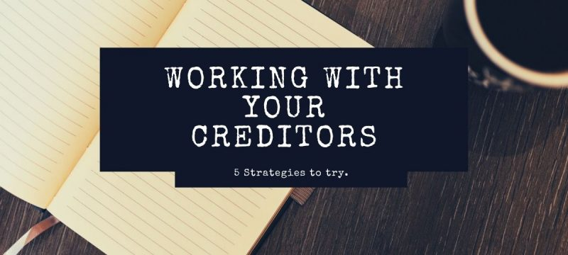 Working with Your Creditors: 5 Strategies to Try Before Considering Personal Bankruptcy