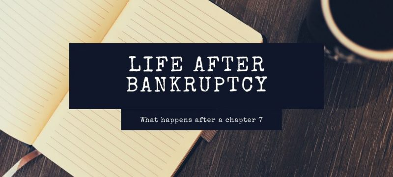 What Will Life Be Like After Your Chapter 7 Bankruptcy is Discharged?
