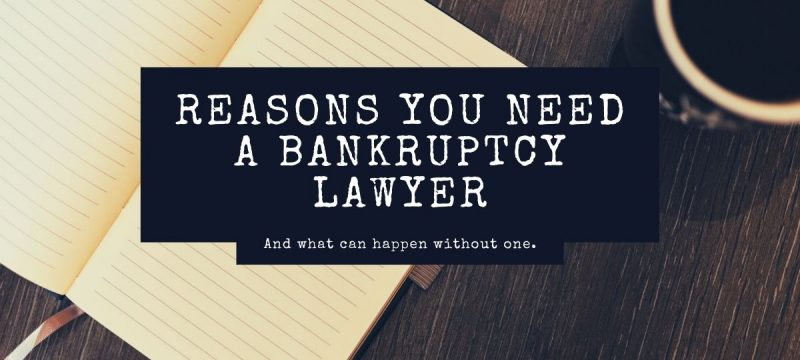 What Can Happen if You Don't Have a Bankruptcy Lawyer